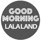 GoodMorningLaLaLand